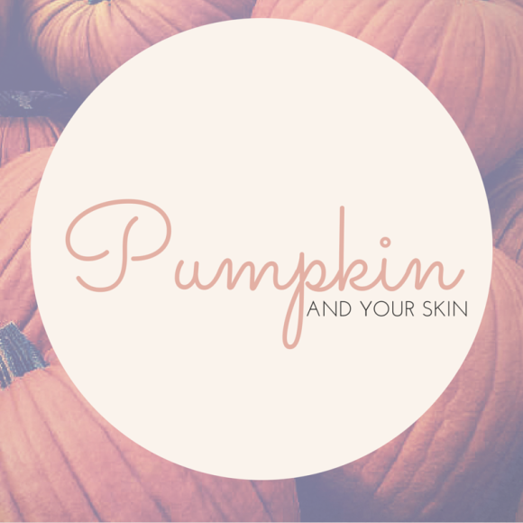 5 reasons pumpkin is awesome for your skin